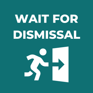 Wait for Dismissal