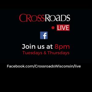 Crossroads Live Tuesdays and Thursdays