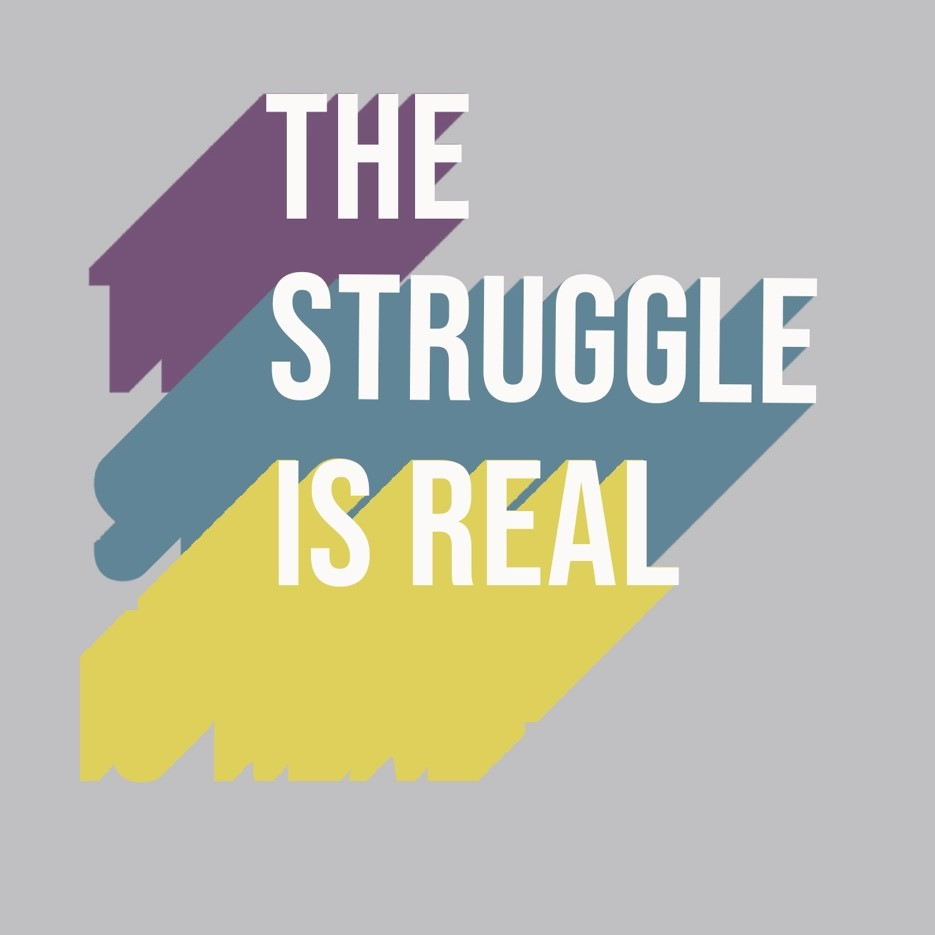 Struggle is real website